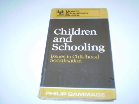 9780043701171: Children and Schooling: Issues in Childhood Socialisation (Unwin education books)