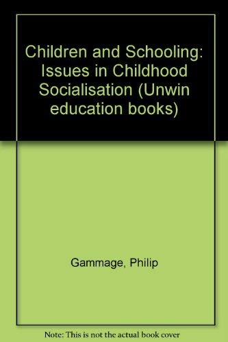 9780043701188: Children and Schooling: Issues in Childhood Socialisation (Unwin education books)