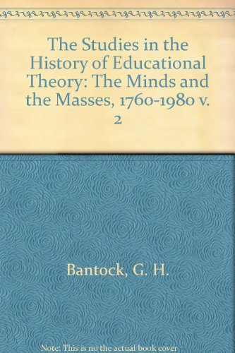 9780043701195: Studies in the History of Educational Theory: The Minds and Masses, 1760-1980