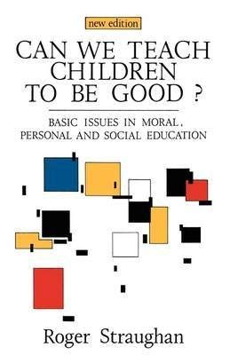 9780043701218: Can We Teach Children to be Good?