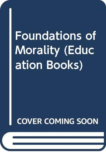 9780043701249: Foundations of Morality (Education Books)