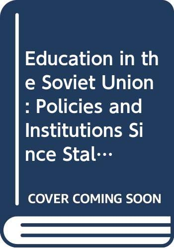 9780043701478: Education in the Soviet Union: Policies and Institutions Since Stalin