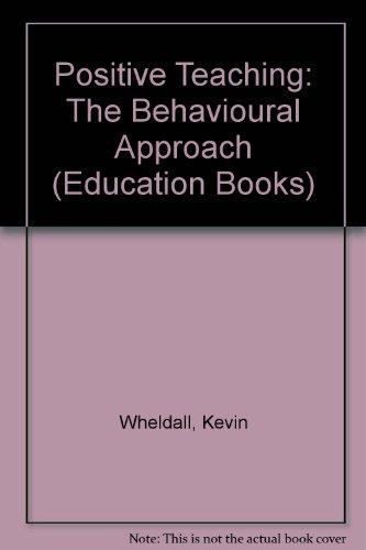 9780043701508: Positive Teaching: The Behavioural Approach (Education Books)