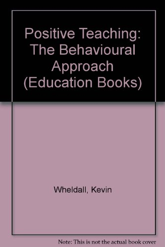 9780043701508: Positive Teaching: The Behavioural Approach (Education Books)