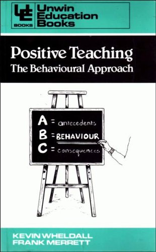 9780043701515: Positive Teaching: The Behavioral Approach (Education Books)