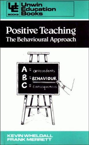 9780043701515: Positive Teaching: The Behavioural Approach (Education Books)
