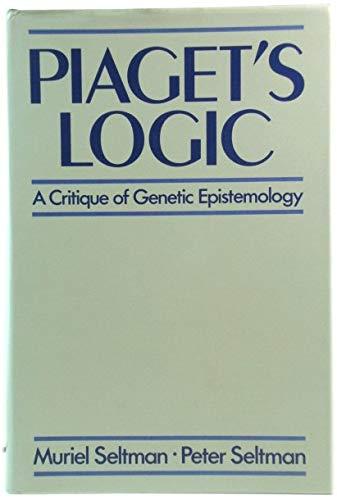 9780043701546: Piaget's Logic: A Critique of Genetic Epistemology