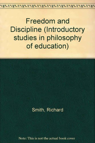 9780043701591: Freedom and Discipline (Introductory studies in philosophy of education)
