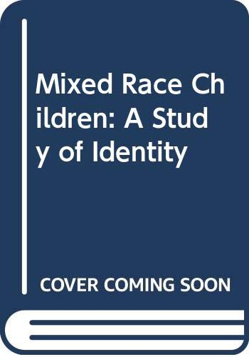 9780043701683: Mixed Race Children: A Study of Identity