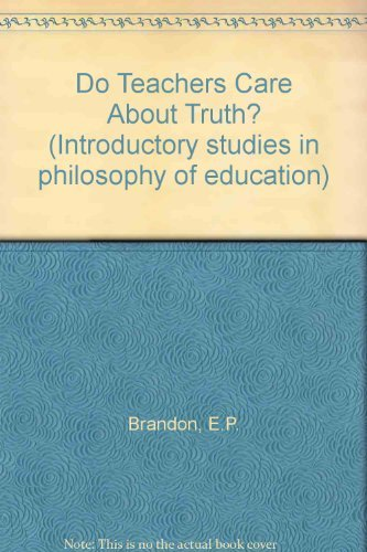 9780043701744: Do Teachers Care About Truth? (Introductory studies in philosophy of education)