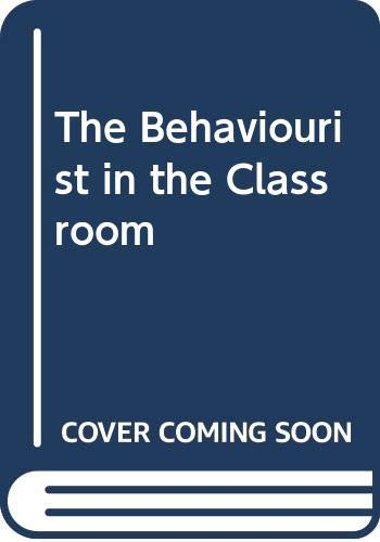 9780043701775: The Behaviourist in the Classroom