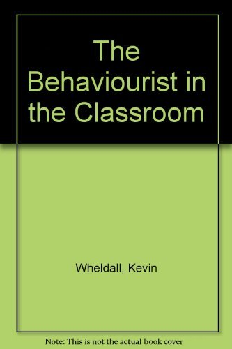 9780043701782: The Behaviourist in the Classroom