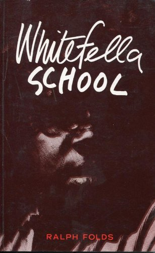 9780043701812: Whitefella School: Education and Aboriginal Resistance