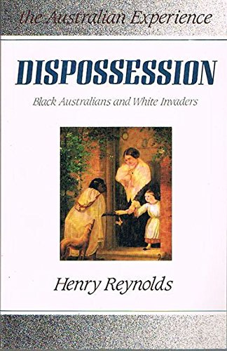 9780043701829: Dispossession: Black Australians and White Invaders (Australian experience)