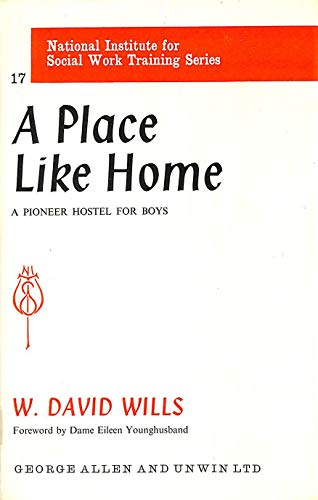 9780043710128: Place Like Home: A Pioneer Hostel for Boys (National Institute Social Services Library)