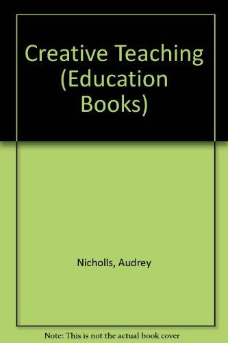 Creative Teaching (Education Books): Nicholls, Audrey, Nicholls,