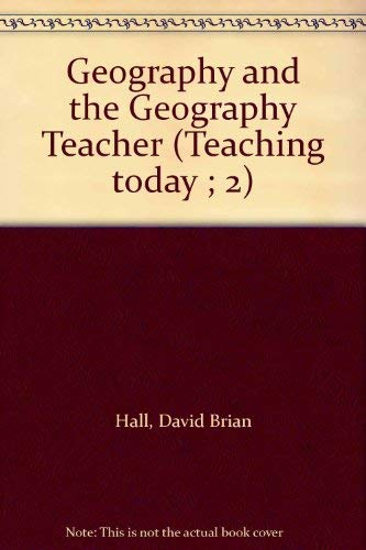 9780043710432: Geography and the Geography Teacher (Teaching today ; 2)