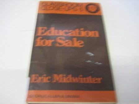 9780043710494: Education for Sale (Classroom close-ups ; 5)