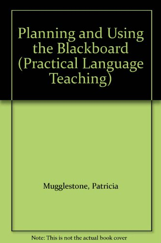 9780043710623: Planning and Using the Blackboard (Practical Language Teaching)