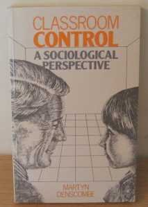 9780043710951: Classroom Control: A Sociological Perspective