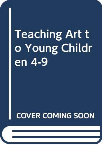 9780043710968: Teaching Art to Young Children 4-9