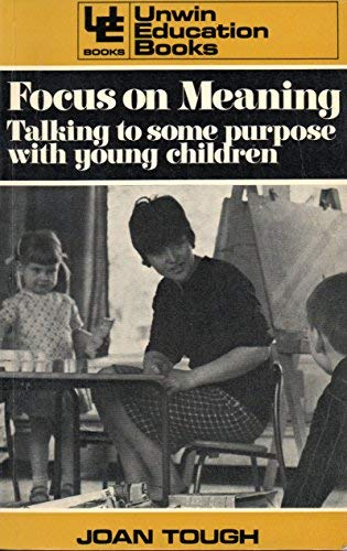 9780043720103: Focus on Meaning: Talking to Some Purpose with Young Children (Education Books)