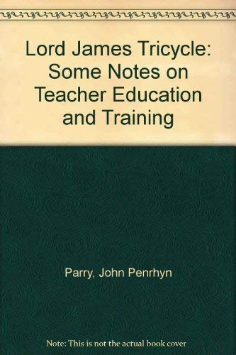 9780043780022: Lord James Tricycle: Some Notes on Teacher Education and Training