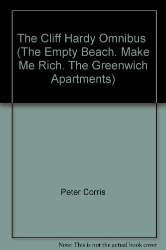 9780043780107: The Cliff Hardy Omnibus (The Empty Beach. Make Me Rich. The Greenwich Apartments)