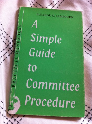 9780043800034: Simple Guide to Committee Procedure (Practical Handbook)