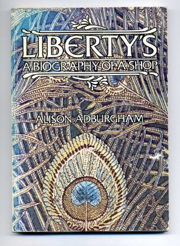 9780043800218: Liberty's: A Biography of a Shop
