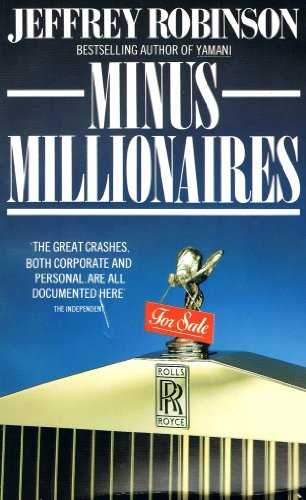 MINUS MILLIONAIRES or, How to Blow a Fortune