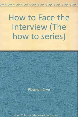 9780043800270: How to Face the Interview (The how to series)