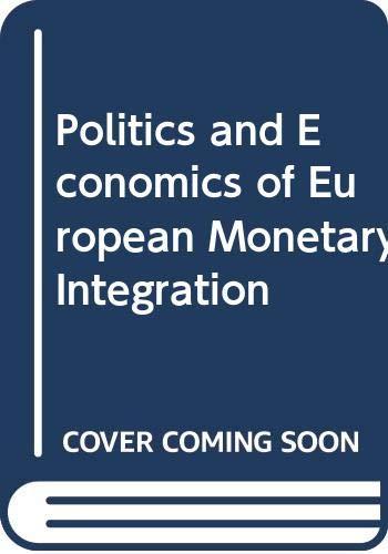 9780043820179: Politics and Economics of European Monetary Integration