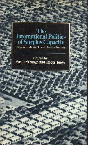 9780043820346: The International Politics of Surplus Capacity: Competition for Market Shares in the World Recession