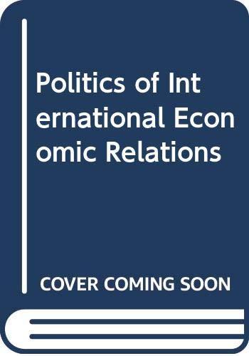 9780043820353: Politics of International Economic Relations