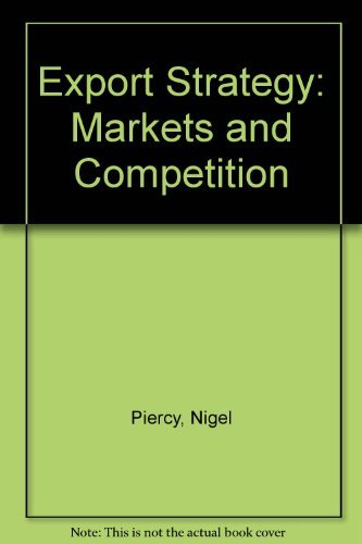 Export Strategy: Markets and Competition: Nigel Piercy
