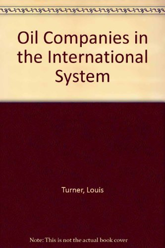 9780043820407: Oil Companies in the International System