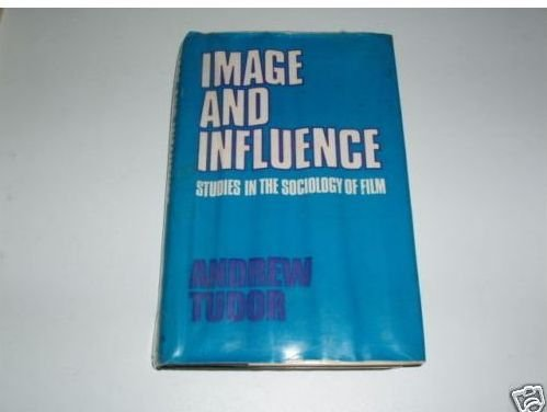 9780043840023: Image and Influence: Studies in the Sociology of Film