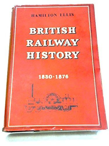 9780043850091: British Railway History: 1830-1876 v. 1