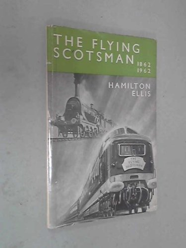 9780043850114: Flying Scotsman, 1862-1962