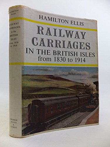 9780043850145: Railway Carriages in the British Isles, 1830-1914