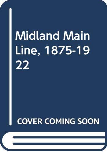 9780043850497: Midland Main Line, 1875-1922