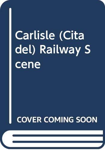 9780043850596: Carlisle (Citadel) Railway Scene
