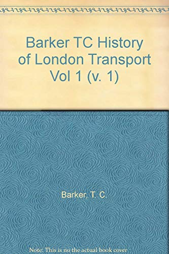 9780043850664: Barker TC History of London Transport Vol 1 (v. 1)