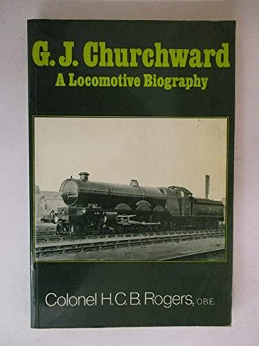 9780043850695: G.J.Churchward: A Locomotive Biography