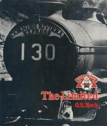The Limited; the Story of the Cornish Riviera Express- Steam Past Series