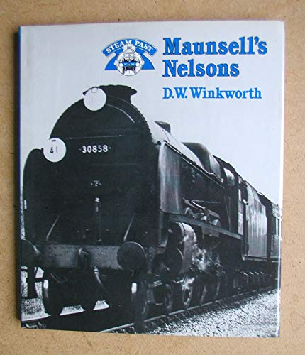 9780043850794: Maunsell's Nelsons (Steam past)
