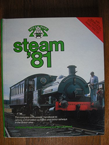 9780043850824: Steam '81 A complete enthusiasts' handbook to railway preservation activities and minor railways in the British Isles