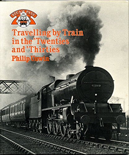 9780043850862: Travelling by Train in the Twenties and Thirties