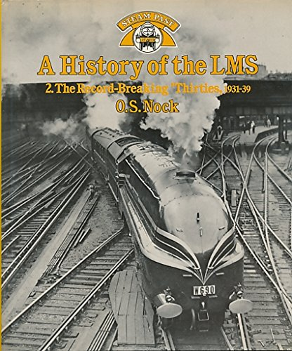 A History of the LMS ; 2, The Record-Breaking'Thirties',1931-39